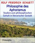 Rolf Friedrich Schuett: Philosophie des Aphorismus