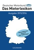 Deutscher Mieterbund Verlag GmbH: Das Mieterlexikon - Ausgabe 2015/2016 ★★★★★