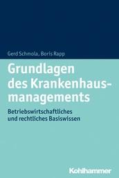 Grundlagen des Krankenhausmanagements - Betriebswirtschaftliches und rechtliches Basiswissen