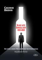 Casimir Brown: Du bist jetzt Sammler, nicht mehr Jäger