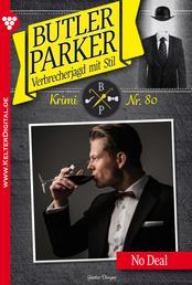 Butler Parker 80 - Kriminalroman - No Deal