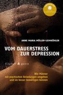 Anna Maria Möller-Leimkühler: Vom Dauerstress zur Depression