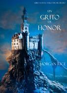 Morgan Rice: Un Grito De Honor (Libro #4 De El Anillo Del Hechicero) ★★★★★
