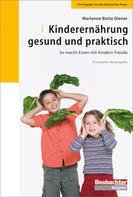 Marianne Botta Diener: Kinderernährung - gesund und praktisch ★★★★