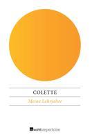Colette: Meine Lehrjahre