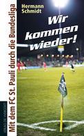 Hermann Schmidt: Wir kommen wieder!