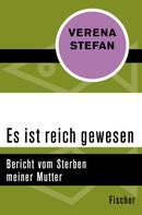 Verena Stefan: Es ist reich gewesen