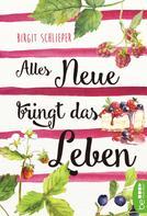 Birgit Schlieper: Alles Neue bringt das Leben ★★★★