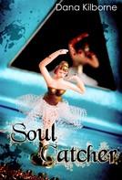 Dana Kilborne: Soul Catcher ★★★★★
