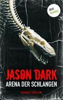 Jason Dark: Arena der Schlangen ★