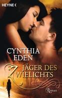 Cynthia Eden: Jäger des Zwielichts ★★★★★