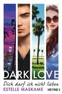 Estelle Maskame: DARK LOVE - Dich darf ich nicht lieben ★★★★