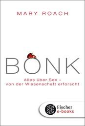 BONK - Alles über Sex – von der Wissenschaft erforscht
