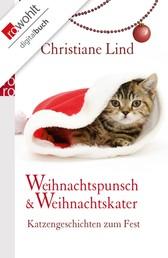 Weihnachtspunsch und Weihnachtskater - Katzengeschichten zum Fest