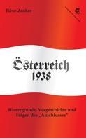 Tibor Zenker: Österreich 1938