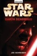 Joe Schreiber: Star Wars™ - Darth Scabrous ★★★★