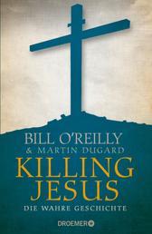 Killing Jesus - Die wahre Geschichte