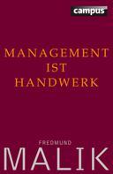 Fredmund Malik: Management ist Handwerk ★★★★★