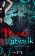 Christoph Gass: Bloody Catwalk - Unsterblich schön ★★