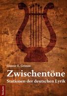 Gunter E. Grimm: Zwischentöne
