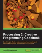Jan Vantomme: Processing 2: Creative Programming Cookbook