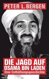 Die Jagd auf Osama Bin Laden - Eine Enthüllungsgeschichte