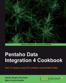 Adrian Sergio Pulvirenti: Pentaho Data Integration 4 Cookbook