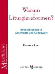 Warum Liturgiereformen? - Beobachtungen in Geschichte und Gegenwart