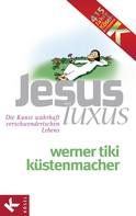 Werner Tiki Küstenmacher: JesusLuxus ★★★★