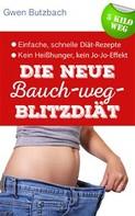 Gwen Butzbach: Die neue Bauch-weg-Blitzdiät - 5 Kilo weg: Einfach abnehmen mit der Sofort-Diät ★★★★★