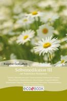 : Selbstmedikation III mit Natürlichen Heilmitteln ★★