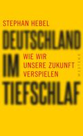 Stephan Hebel: Deutschland im Tiefschlaf ★★★★