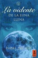 Isabel del Río: La vidente de la luna llena