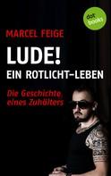 Marcel Feige: LUDE! Ein Rotlicht-Leben ★★★★