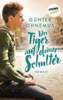 Günter Ohnemus: Der Tiger auf deiner Schulter ★