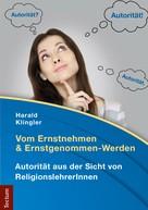 Harald Klingler: Vom Ernstnehmen und Ernstgenommen-Werden