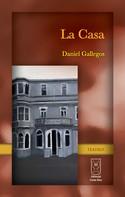 Daniel Gallegos: La Casa