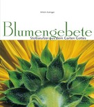 Wilhelm Rudnigger: Blumengebete