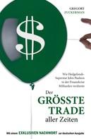 Gregory Zuckerman: Der größte Trade aller Zeiten ★★★★