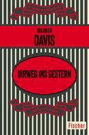 Mildred Davis: Irrweg ins Gestern