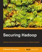 Sudheesh Narayanan: Securing Hadoop