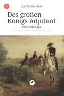 Jost Müller-Bohn: Des großen Königs Adjutant ★★