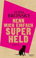 Alina Bronsky: Nenn mich einfach Superheld ★★★★
