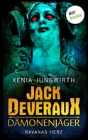Xenia Jungwirth: Jack Deveraux, Der Dämonenjäger - Dritter Roman: Ravanas Herz ★★★★