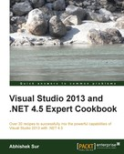 Abhishek Sur: Visual Studio 2013 and .NET 4.5 Expert Cookbook