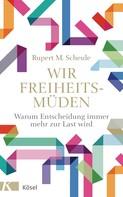 Rupert M. Scheule: Wir Freiheitsmüden ★★★★★