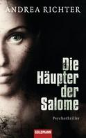 Andrea Richter: Die Häupter der Salome ★★★★