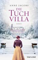 Anne Jacobs: Die Tuchvilla ★★★★