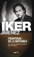 Iker Jiménez: Fronteras de lo imposible