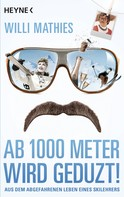 Willi Mathies: Ab 1000 Meter wird geduzt! ★★